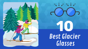 Best Glacier Glasses