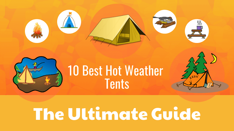 Best Hot Weather Tents