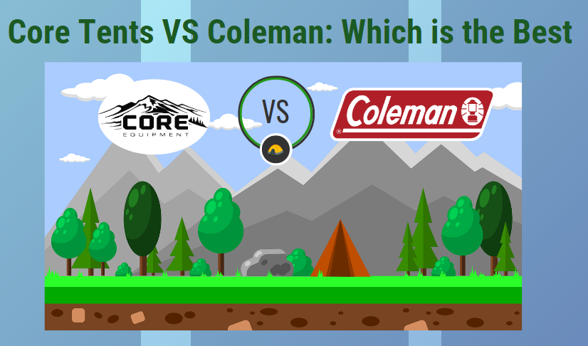 core tents vs coleman