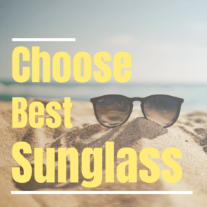 select the best sunglasses